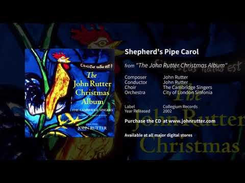 Shepherd's Pipe Carol - John Rutter, The Cambridge Singers, City of London Sinfonia