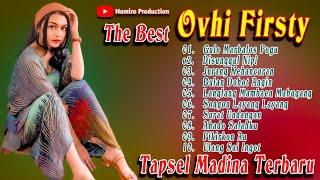 The Best Ovhi Firsty. Lagu Tapsel Madina Terbaru 2021 By Nasty & Namiro Production