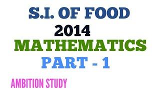 489. SUB INSPECTOR OF FOOD 2014 MATHEMATICS/ARITHMETIC PROBLEM SOLVE PART-1