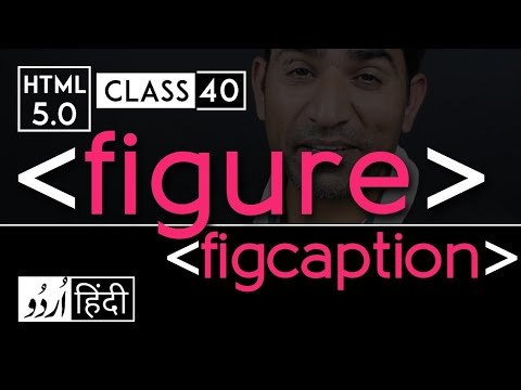 Figure & Figcaption Tags - Html 5 Tutorial In Hindi/urdu - Class - 40