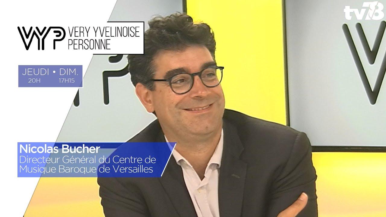VYP. Nicolas Bucher, Directeur Général du Centre de Musique Baroque de Versailles