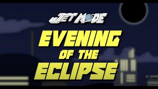 "Jet Mode - Episode 2 ""Evening Of The Eclipse"""