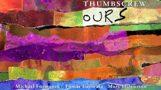 Thumbscrew [Michael Formanek / Tomas Fujiwara / Mary Halvorson] - Words That... (Official Audio)