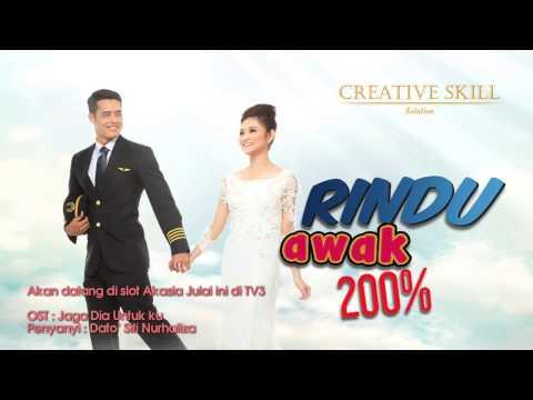 Rindu Awk 200% OST Jaga Dia Untuk Ku, Dato Siti Nurhaliza