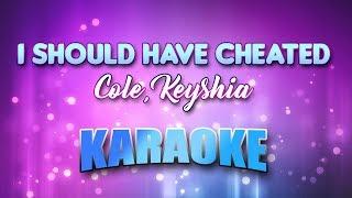 Cole, Keyshia - I Should Have Cheated (Karaoke version with Lyrics)