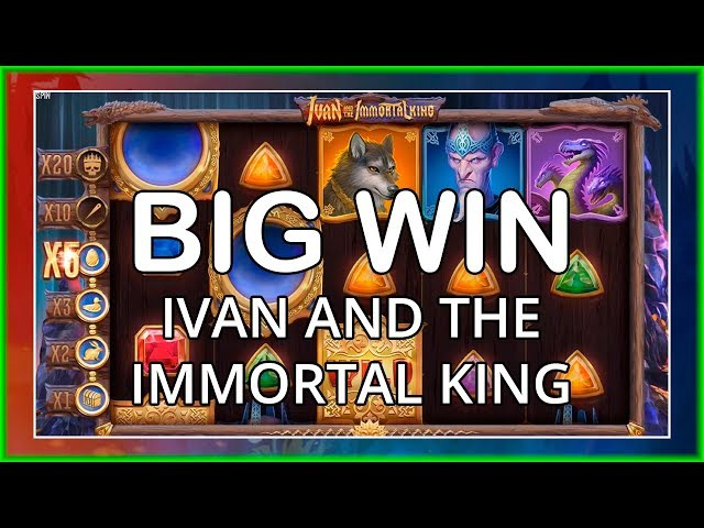 BIG WIN ON IVAN AND THE IMMORTAL KING - QUICKSPIN