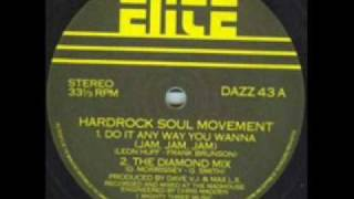 The Hardrock Soul Movement - Do It Anyway You Wanna (Diamond Mix) - 1985