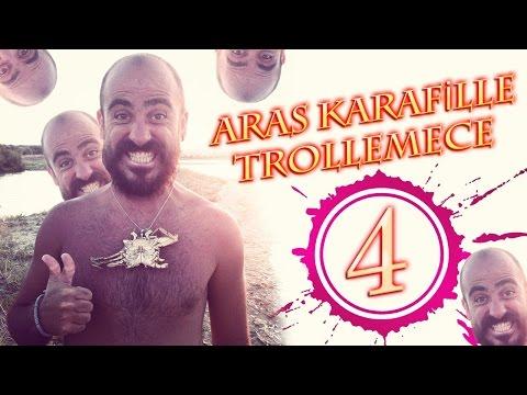 Aras Karafille Trollemece 4 !