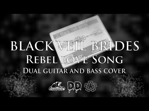 Black Veil Brides - Rebel Love Song (Dual guitar and bass cover)