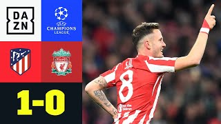 Saul schockt die Reds früh: Atletico - Liverpool 1:0 | UEFA Champions League | DAZN Highlights