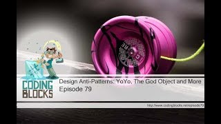 79. Design Anti-Patterns: YoYo, God Objects and More