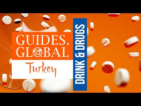 Drink & Drugs in Turkey