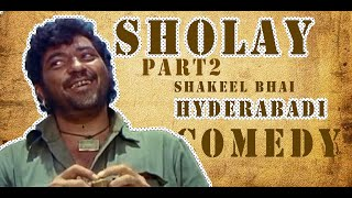 Hyderabadi Sholay Part -2 || Amitabh Bachan | Dharmindar |Shakeel Bhai
