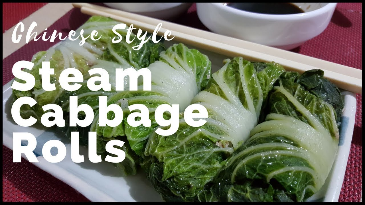 Steamed Cabbage Rolls Youtube