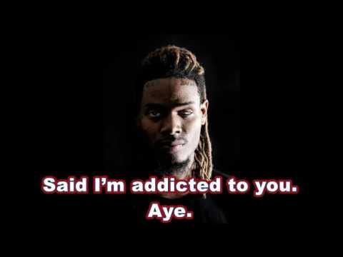 Addicted by Fetty Wap Lyric Video