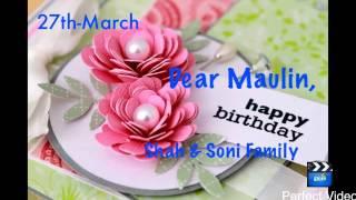 Bar Bar Ye a Din Aaye... Happy Birthday to you... Dear a Maulin K Shah Usa