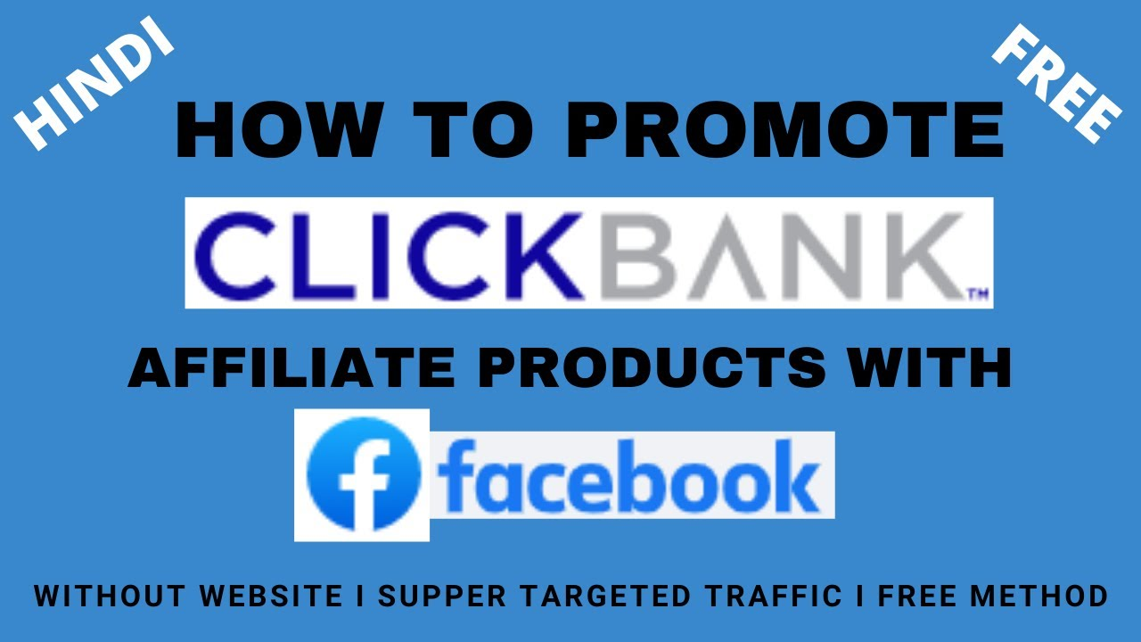 Affiliate Marketing With Facebook I How to Promote Click Bank Affiliate Products with Facebook