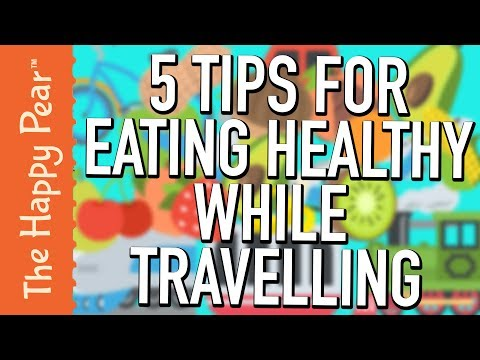 5 TIPS FOR EATING HEALTHY WHILE TRAVELLING
