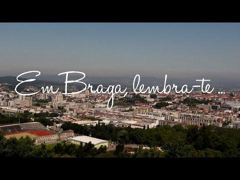 Em Braga, lembra-te...