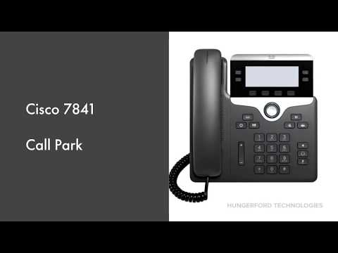 How To Use Call Park On A Cisco 7841 Phone