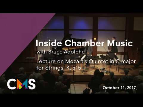 Inside Chamber Music with Bruce Adolphe: Mozart Quintet in C major, K. 515