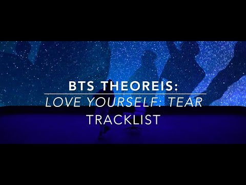 BTS Theories: 'Love Yourself: Tear' Tracklist