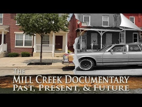 Philadelphia - The Mill Creek Documentary: Past, Present, & Future