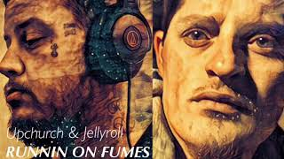 """(NEW) """"Runnin on Fumes"""" by Upchurch & Jellyroll"""