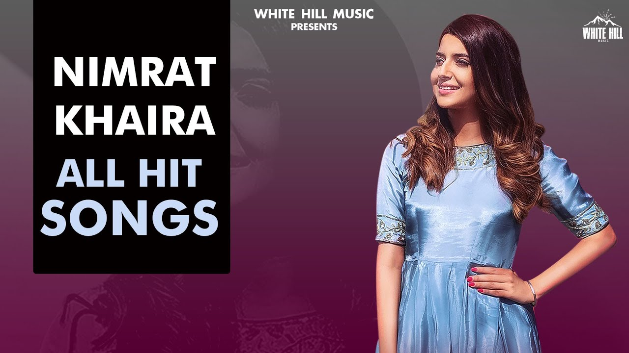 Nimrat Khaira All Hits Songs | Jukebox | Latest Punjabi Songs 2021 | New Punjabi Songs 2021