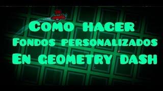Editor De Niveles: Como Hacer Un Fondo Personalizado En Geometry Dash (2.0)