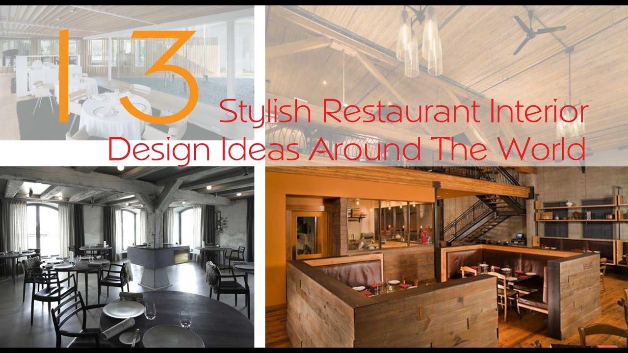 13 Stylish Restaurant Interior Design Ideas Around The World Youtube