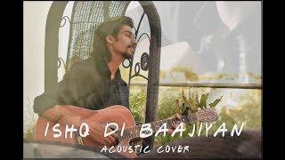 Ishq Di Baajiyaan | Soorma | Diljit | Taapsee | Shankar Ehsaan Loy | Gulzar | Daksh | Acoustic Cover