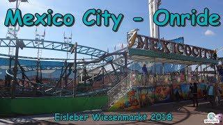 Mexico City (Walkhoefer/Fischer) - Onride - Eisleber Wiesenmarkt 2018