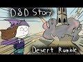 D&D Story: Desert Rumble