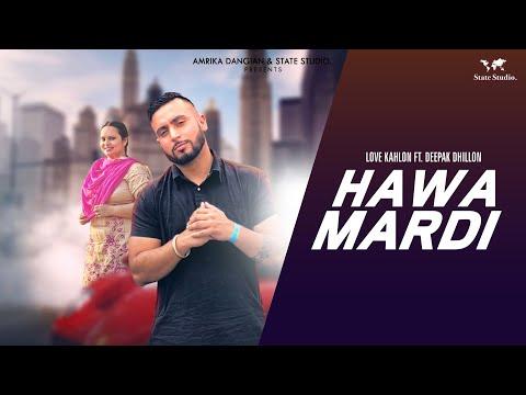 Hawa Mardi | Lovy Kahlon Ft Deepak Dhillon | Full Song | Latest Punjabi Songs 2018