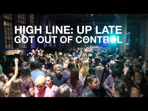 OUT OF CONTROL: Up Late on the High Line Insanity | New York City