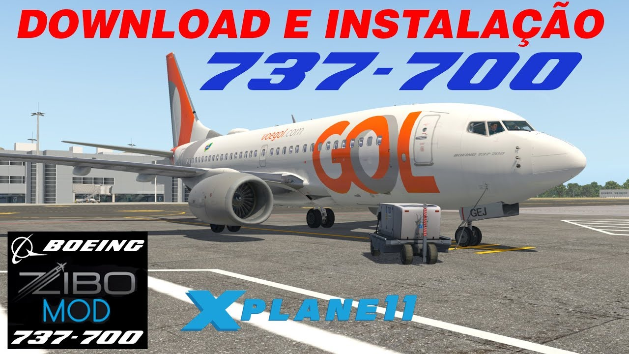 Download e Instalação 737-700 Ultimate Zibo Mod | X -Plane 11 + Bônus  Preset de Câmeras