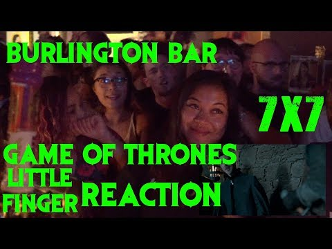 GAME OF THRONES Reactions at Burlington Bar /// 7x7 Little Finger  SCENE \\\