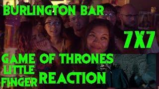 GAME OF THRONES Reactions at Burlington Bar /// 7x7 Little Finger  SCENE \\\
