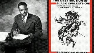 Chancellor Williams: The Destruction Of Black Civilization(audiobk)pt3