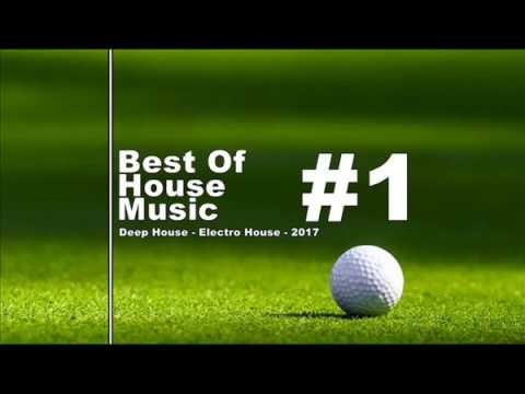 Best Of House Music 1 - Deep and Electro 2017