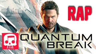 "Quantum Break Rap by JT Music - ""Screams of Time"""
