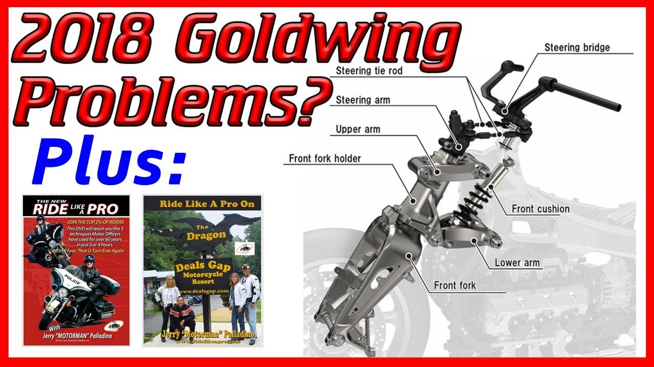 2018 Honda Goldwing Problems Plus The Ride Like A Pro Series