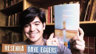 Um holograma para o Rei - Dave Eggers