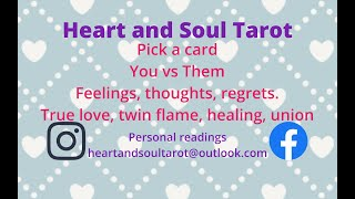 Pick a card. You vs Them love timeless. Both Feelings, thoughts, regrets towards you,the connection?