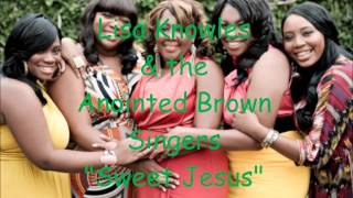 Lisa Knowles & theAnointed Brown Singers -Sweet Jesus