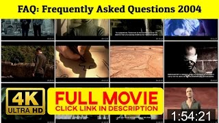 Play : FAQ: Frequently Asked Questions 2004 ★ ✩ FuLL»MoVie»FREE