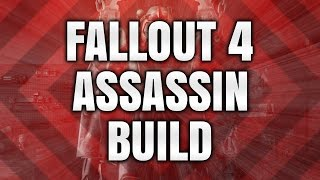 fallout 4 character build guide best assassin stealth character creation guide