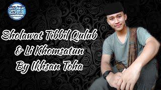 Sholawat tibbil Qulub Dan Li khomsatun Pengusir Wabah ~ Muhammad Ikhsan Toha