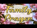 Family Prayer - A Prayer For Family - God Bless My Family